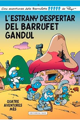 L'ESTRANY DESPERTAR DEL BARRUFET GANDUL (CATALAN)