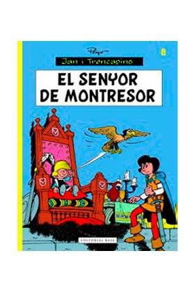 JAN I TRENCAPINS 08. EL SENYOR DE MONTRESOR  (CATALAN)