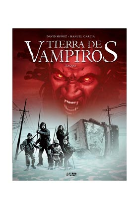 TIERRA DE VAMPIROS VOL. 1. EXODO