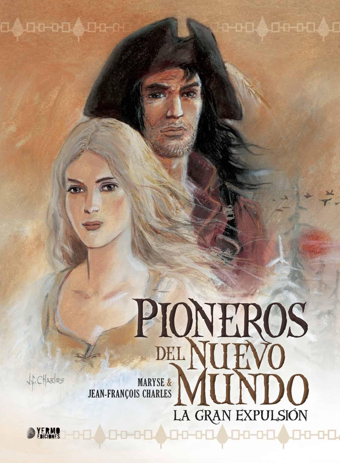 PIONEROS DEL NUEVO MUNDO: LA GRAN EXPULSION (INTEGRAL)