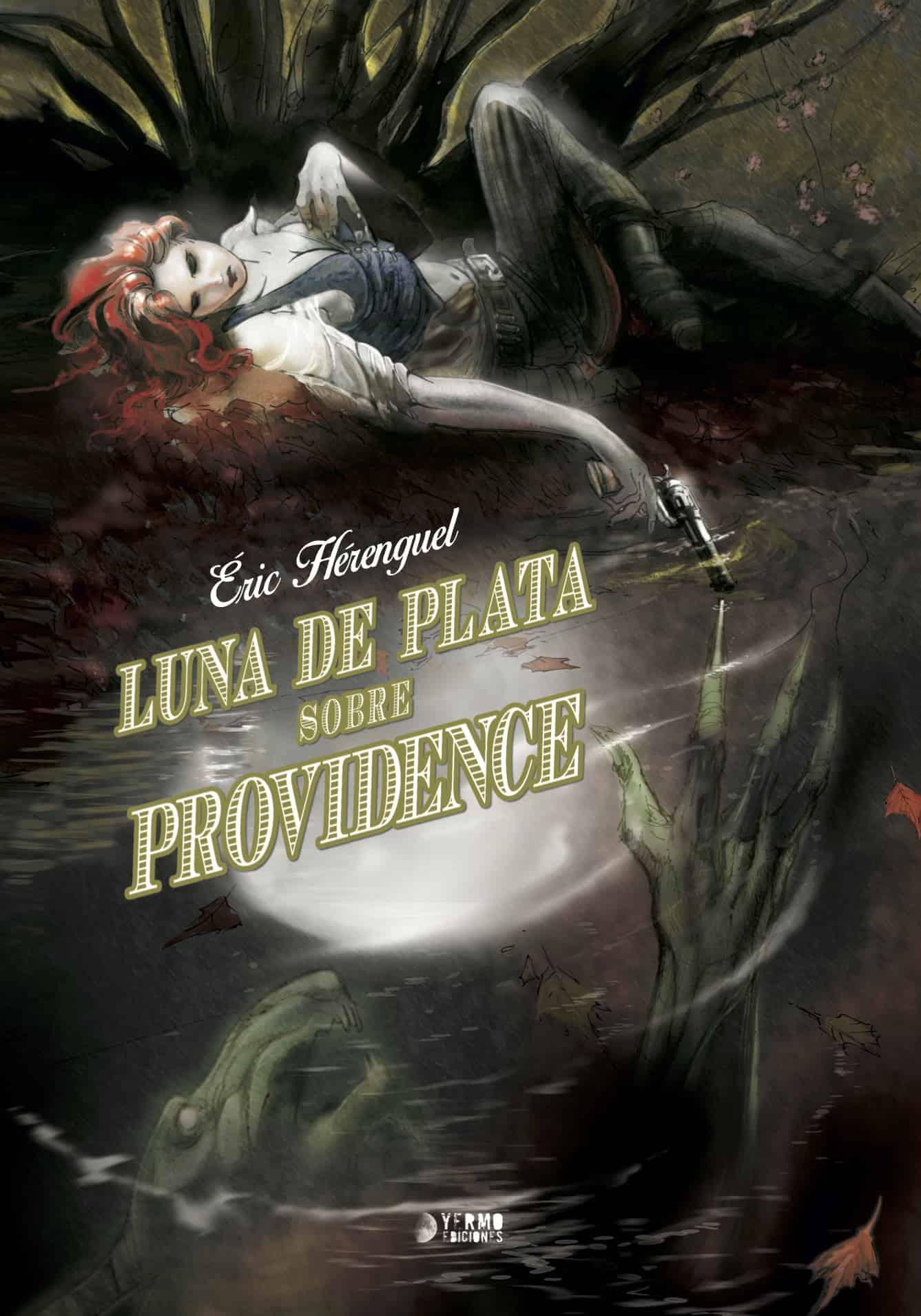 LUNA DE PLATA SOBRE PROVIDENCE (INTEGRAL)