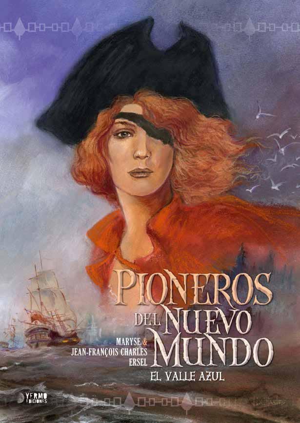 PIONEROS DEL NUEVO MUNDO 4: EL VALLE AZUL (INTEGRAL)