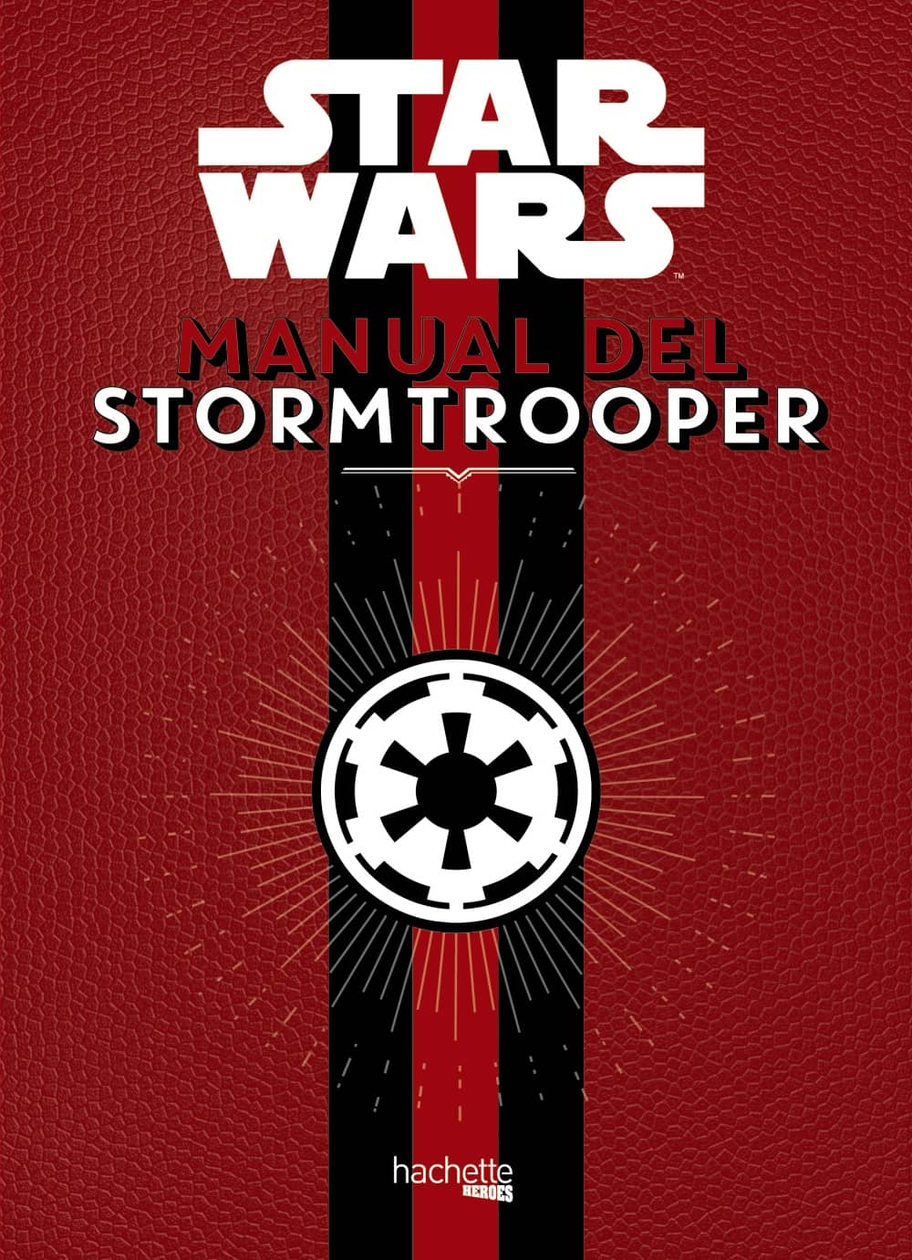 STAR WARS. MANUAL DEL STORMTROOPER