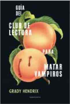 GUIA DEL CLUB DE LECTURA PARA MATAR VAMPIROS