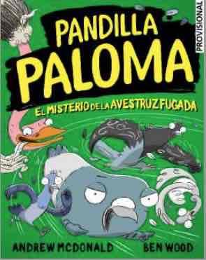 PANDILLA PALOMA 02. EL MISTERIO DE LA AVESTRUZ FUGADA
