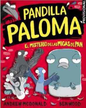 PANDILLA PALOMA 01. EL MISTERIO DE LAS MIGAS DE PAN